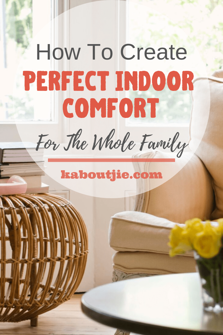 How To Create Perfect Indoor Comfort For The Whole Family