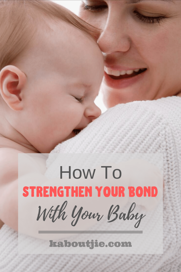 How To Strengthen The Bond With Your Baby
