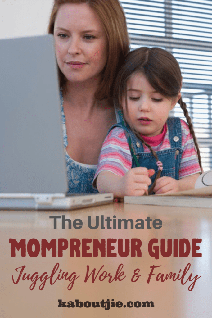 The Ultimate Mompreneur Guide For Juggling Work & Family