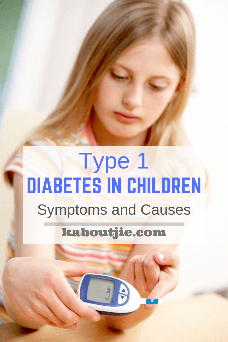 Type 1 Diabetes In Children - Symptoms & Causes