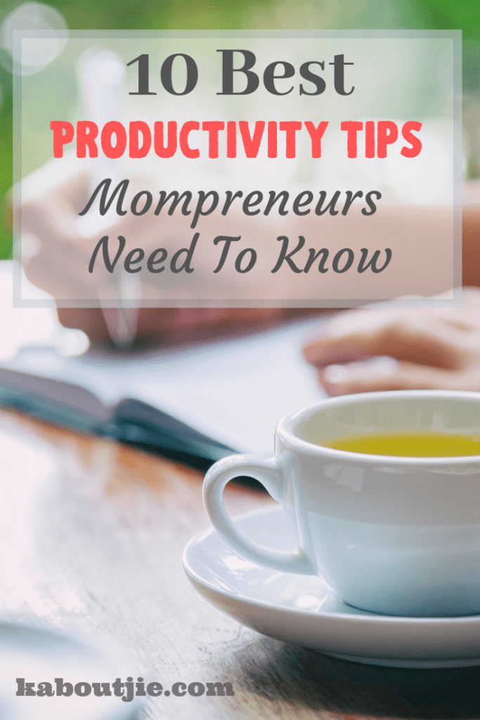 10 Best Productivity Tips Mompreneurs Need To Know