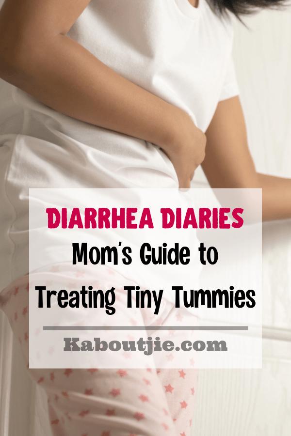 Diarrhea Diaries - Moms Guide To Treating Tiny Tummies
