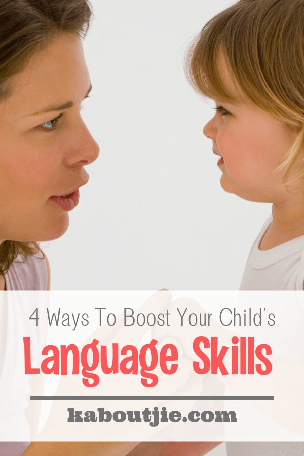 4 Ways To Boost Your Child's Language Skills