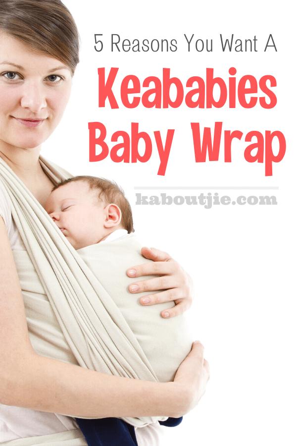 5 Reasons You Want A Keababies Wrap