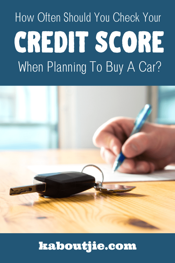 How Often Should You Check Your Credit Score When Planning To Buy A Car