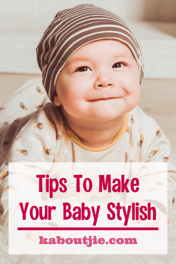 Tips To Make Your Baby Stylish