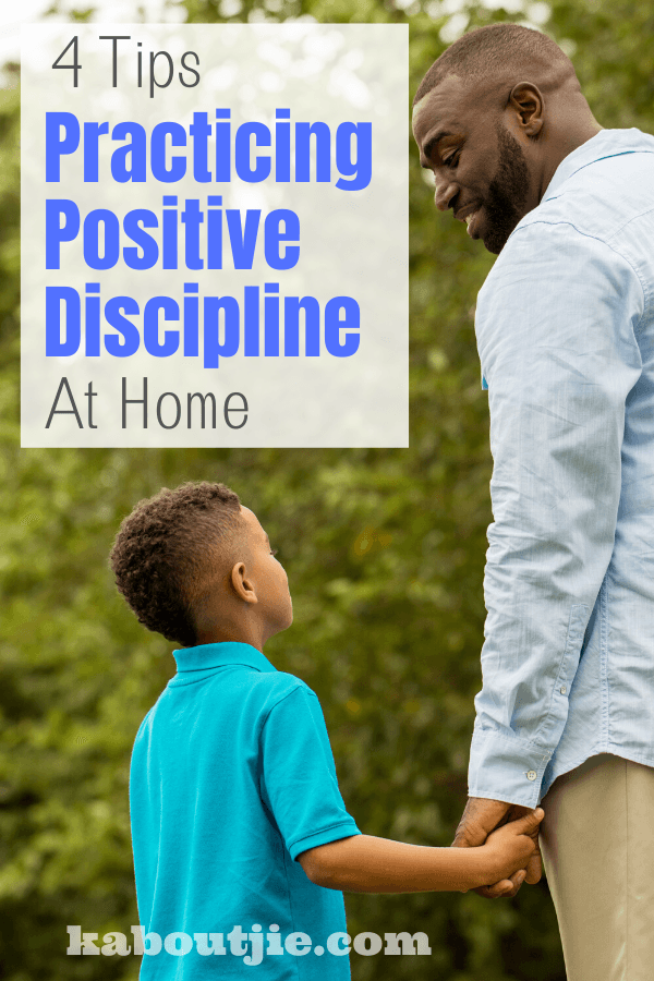 4 Tips For Practicing Positive Discipline At Home