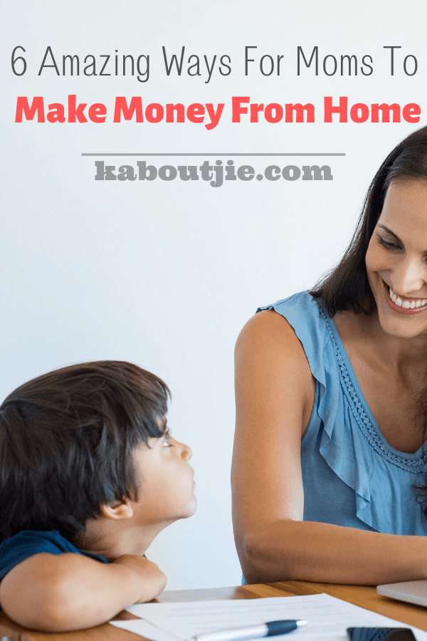 6 Amazing Ways For Moms To Make Money From Home