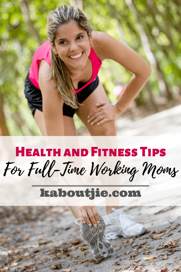 Health and Fitness Tips For Full-Time Working Moms