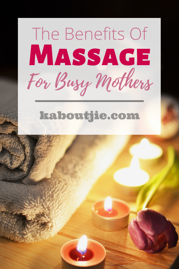 The Benefits of Massage for Busy Mothers