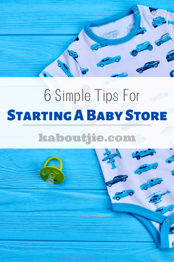 6 Simple Tips For Starting A Baby Store
