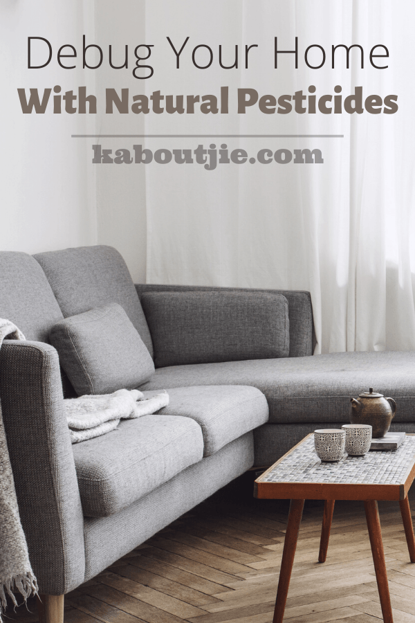 Debug Your Home With Natural Pesticides