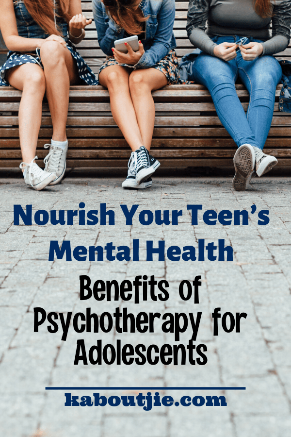 Nourish Your Teen's Mental Health: Benefits of Psychotherapy for Adolescents