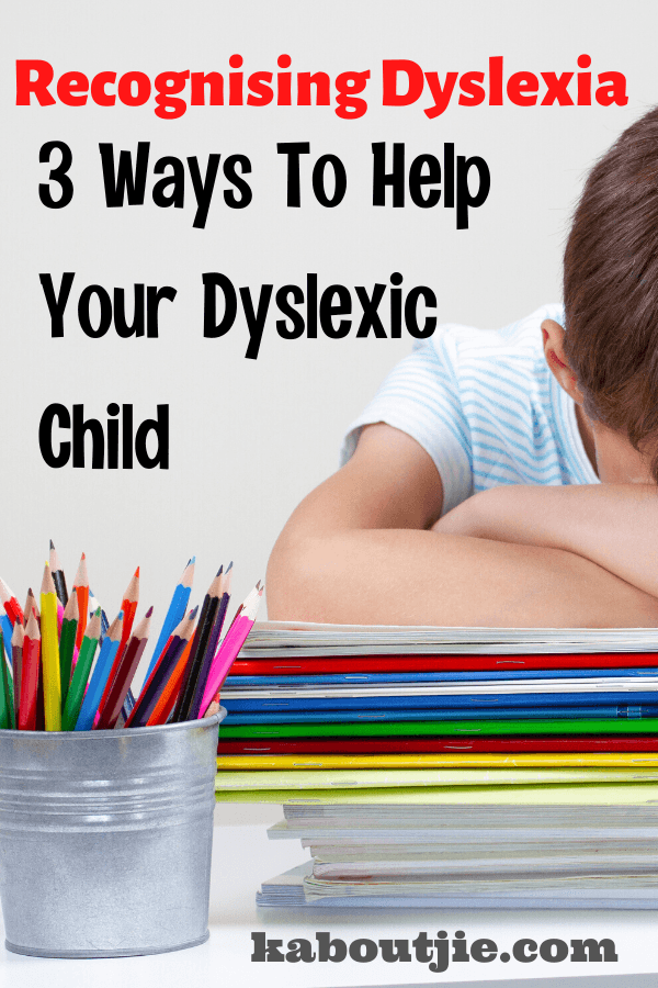 Recognising Dyslexia - 3 Ways To Help Your Dyslexic Child