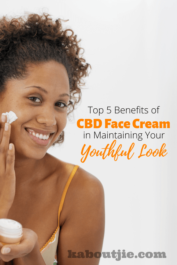 Top 5 Benefits Of CBD Oil In Maintaining Your Youthful Look