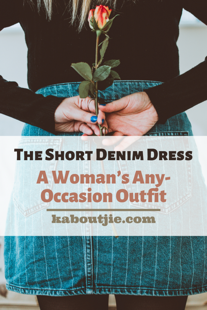 The Short Denim Dress - A Woman's Any-Occasion Outfit