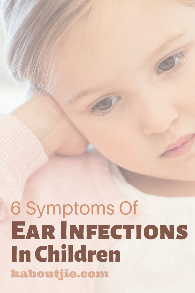 6 Symptoms Of Ear Infections In Children