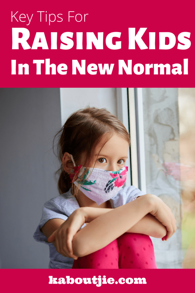 key Tips For Raising Kids In The New Normal