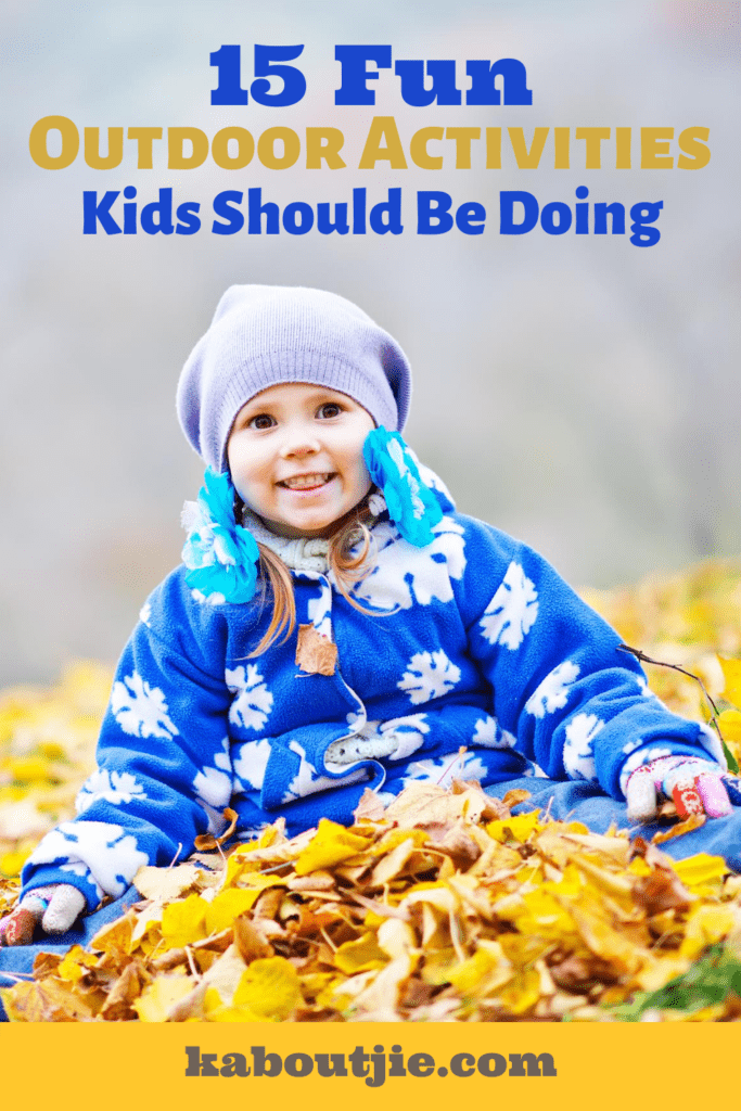 15 Fun Outdoor Activities Kids Should Be Doing