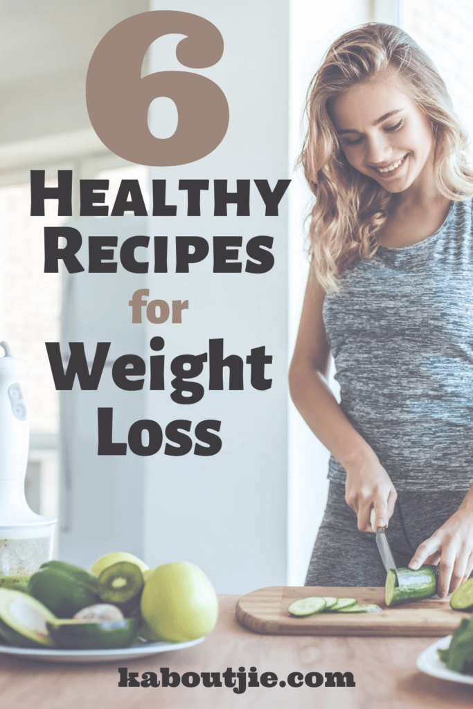 6 Healthy Recipes for Weight Loss