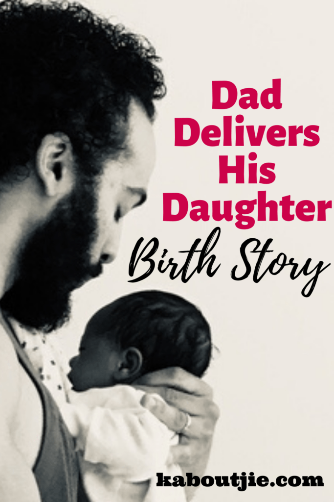 Dad Delivers His Daughter Birth Story