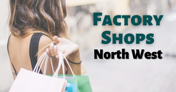 Factory Shops North West