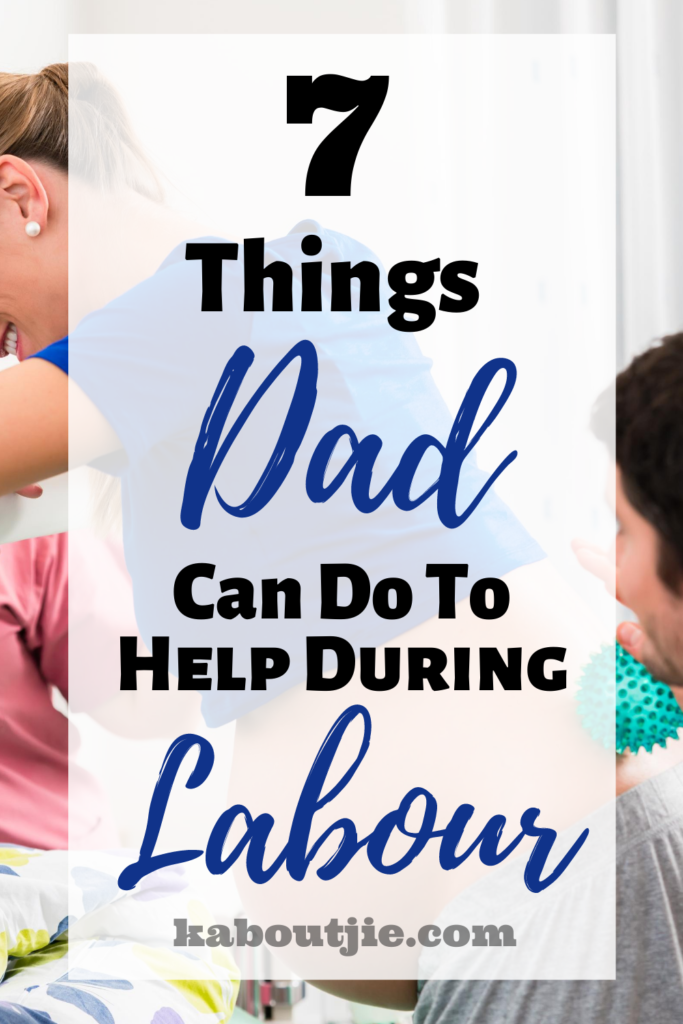 7 Things Dad Can Do To Help During Labour