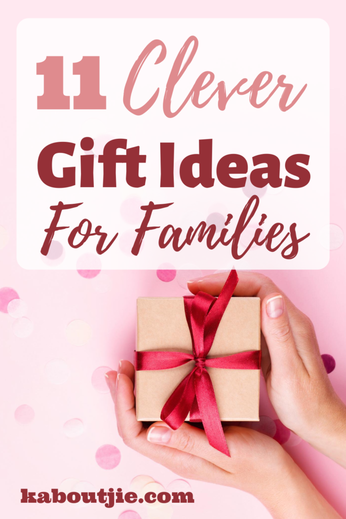 11 Clever Gifts Ideas For Families