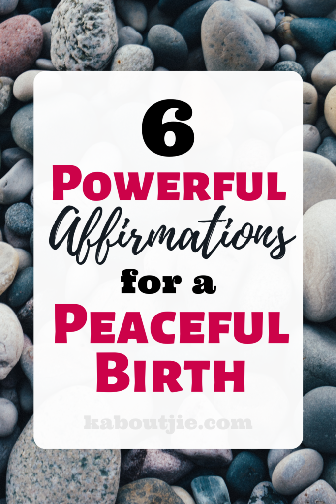 6 Powerful Affirmations For A Peaceful Birth
