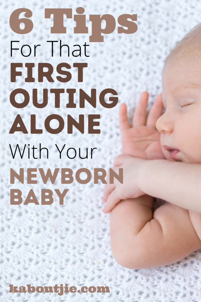 6 Tips For That First Outing Alone With Your Newborn Baby