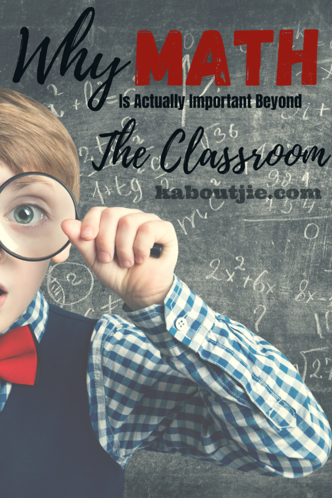 Why Math Is Actually Important Beyond The Classroom