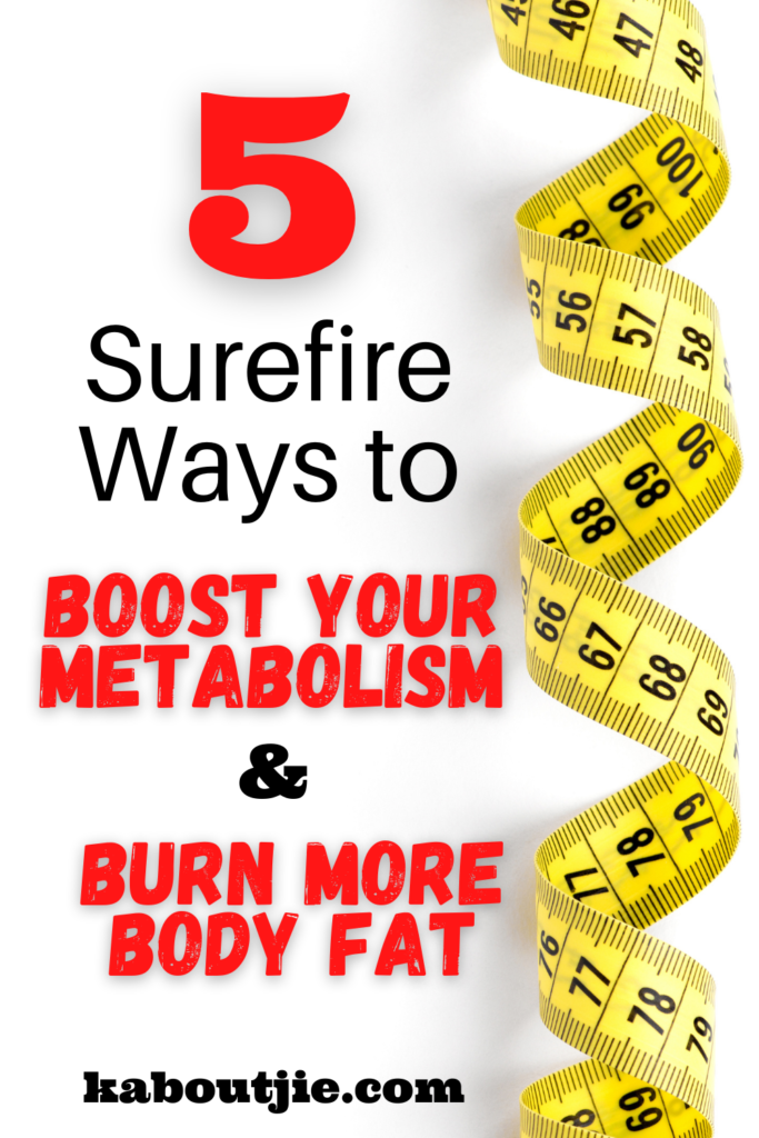 Surefire Ways To Boot Your Metabolism and Burn More Body Fat