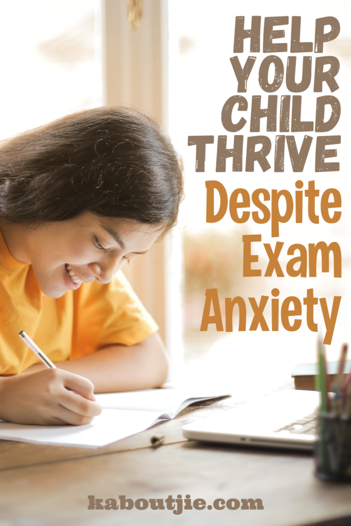 Help Your Child Thrive Despite Exam Anxiety