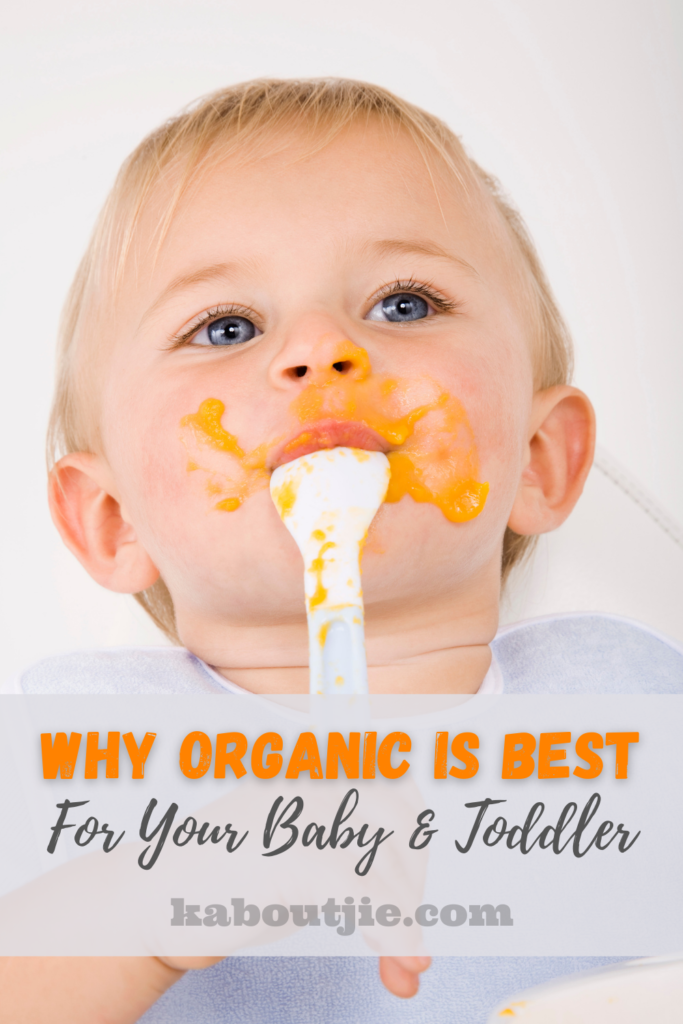 Why Organic Is Best For Your Baby and Toddler