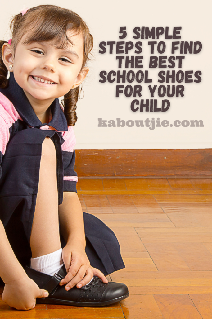 5 Simple Steps To Find The Best School Shoes For Your Child
