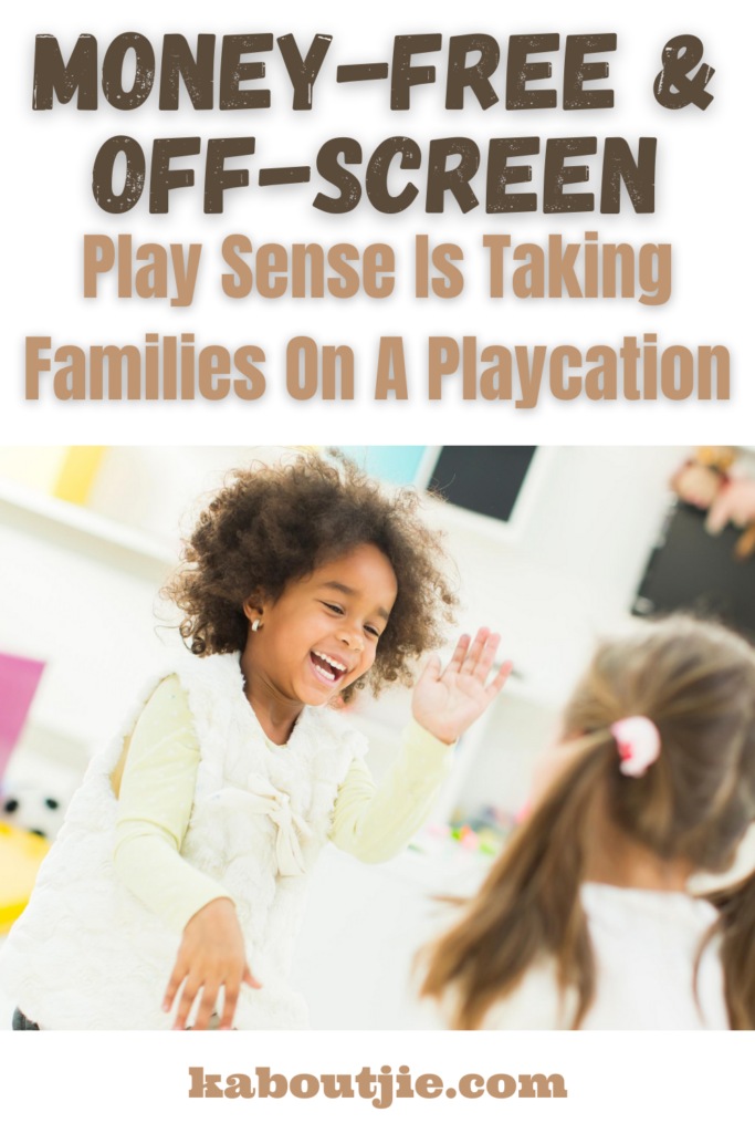 Money-free and off-screen; Play Sense is taking families on a Playcation