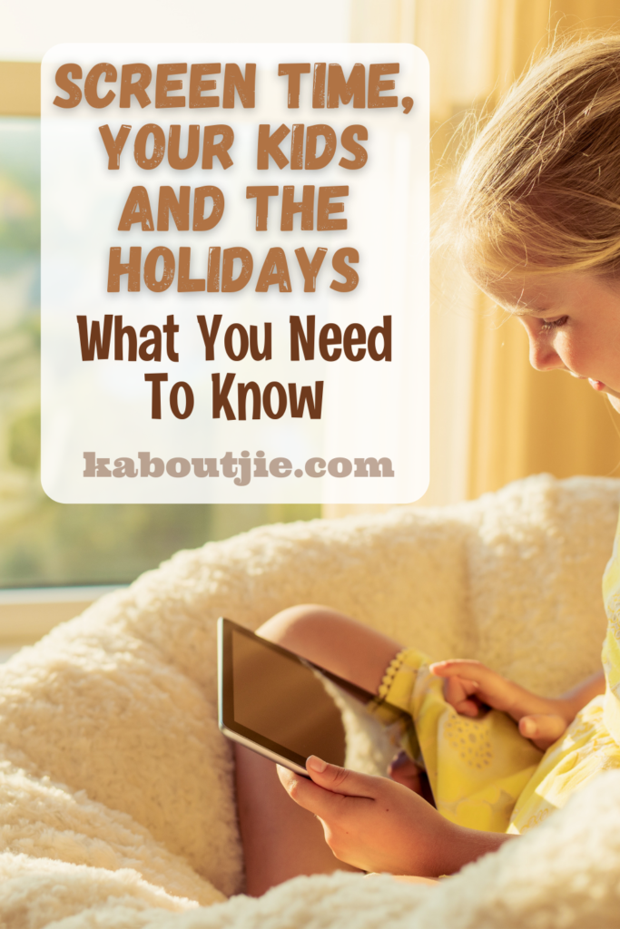Screen time, your kids and the holidays