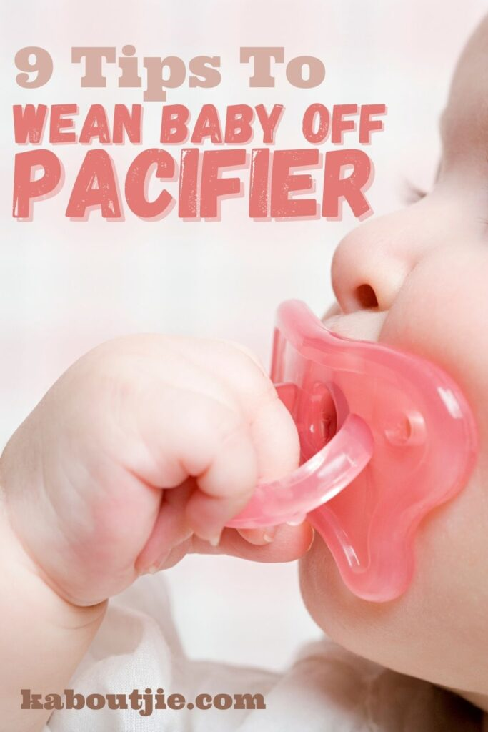 9 Tips To Wean Baby Off Pacifier
