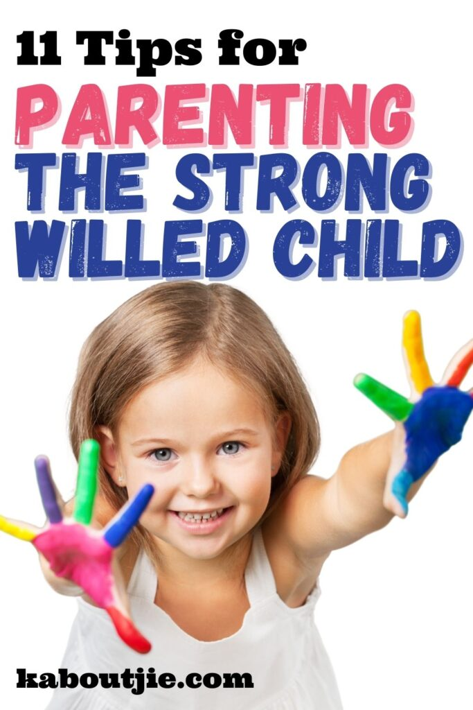 11 Tips for Parenting The Strong Willed Child