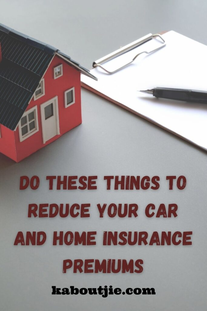 Do These Things To Reduce Your Car And Home Insurance Premiums