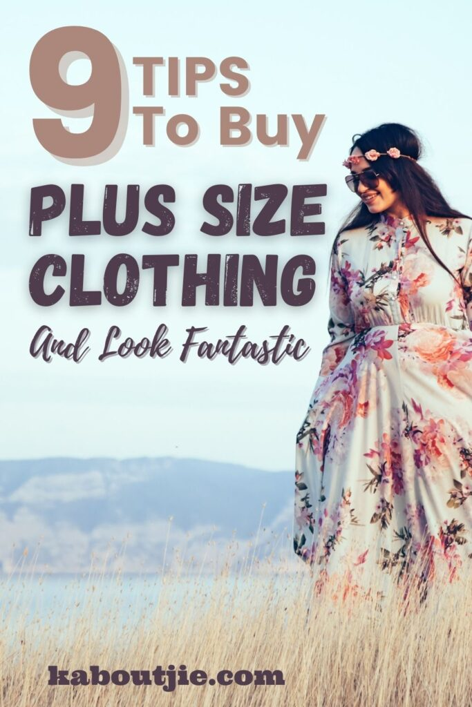 9 Tips To Buy Plus Size Clothing and Look Fantastic