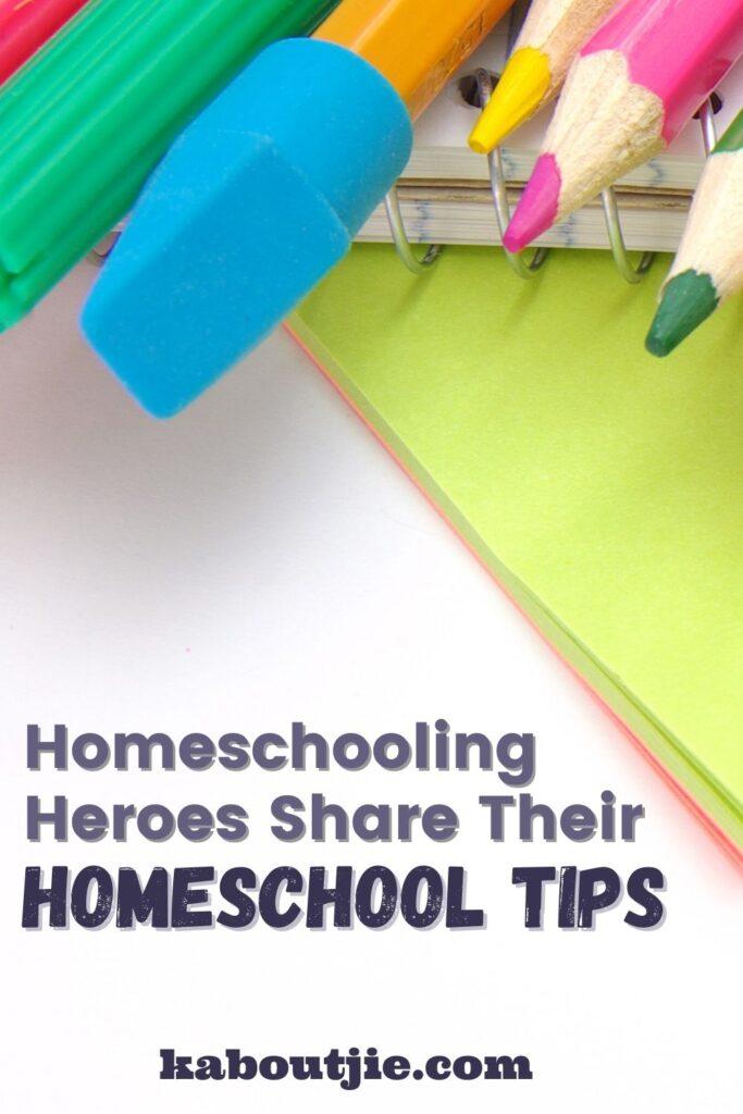 Homeschooling Heroes Share Their Homeschool Tips