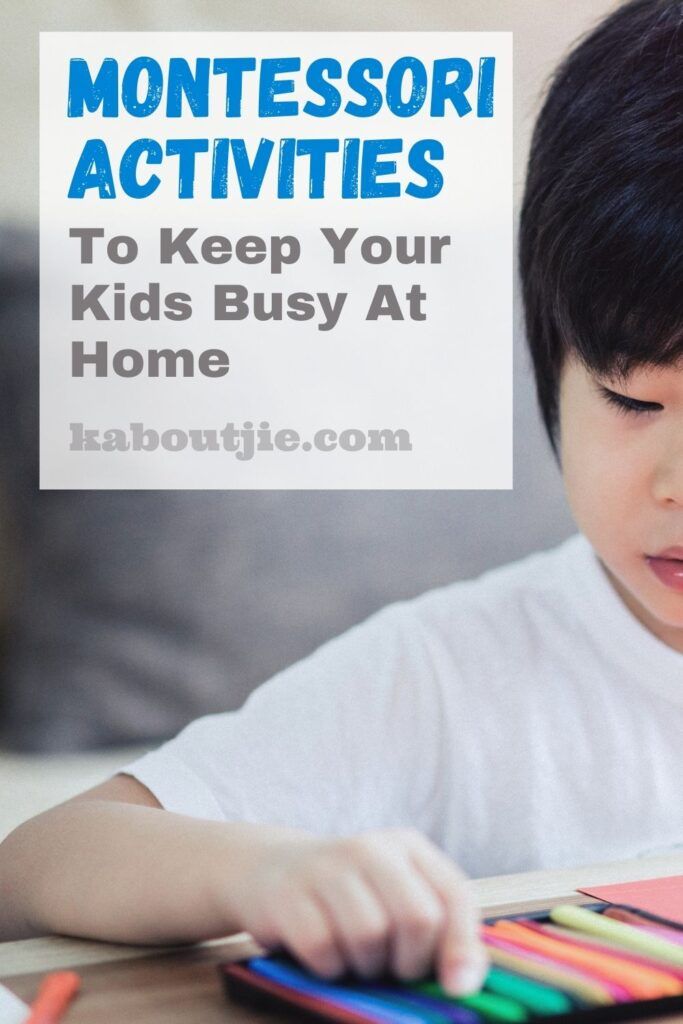 Montessori Activities To Keep Your Kids Busy At Home