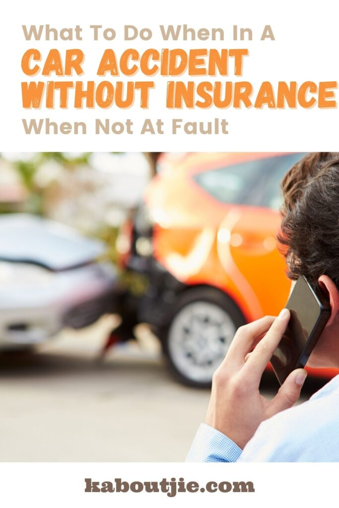 What To Do Do When IN A Car Accident Without Insurance Not At Fault