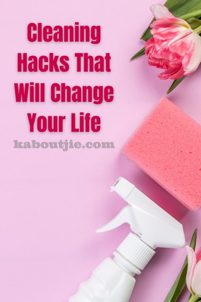 Cleaning Hacks That Will Change Your Life