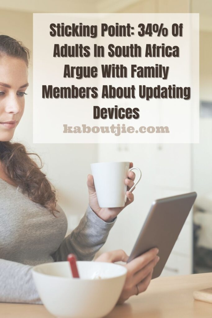 Sticking Point: 34% Of Adults In South Africa Argue With Family Members About Updating Devices