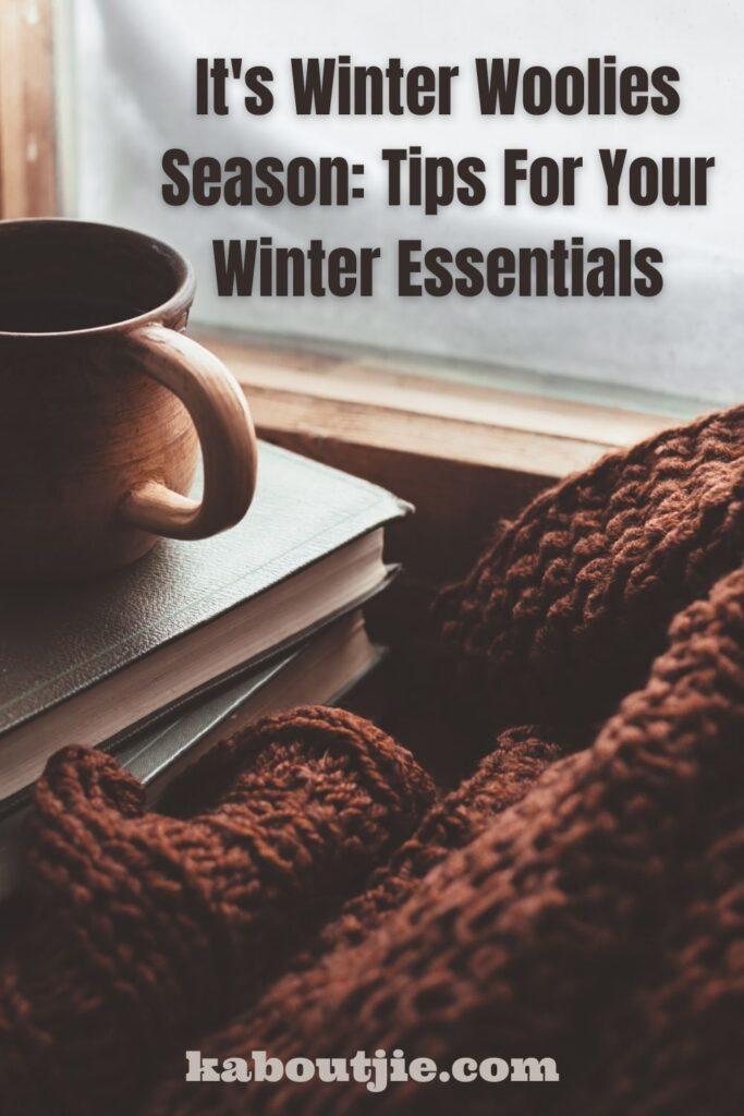 It's Winter Woolies Season: Tips For Your Winter Essentials
