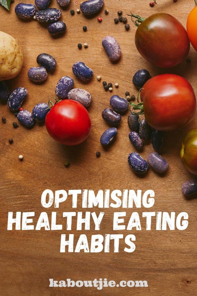 Optimising Healthy Eating Habits