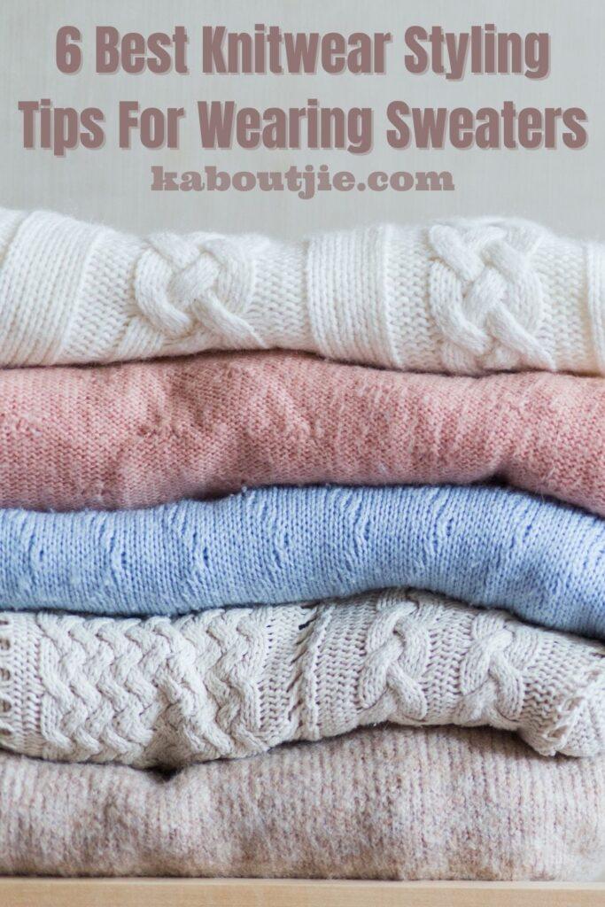 6 Best Knitwear Styling Tips For Wearing Sweaters