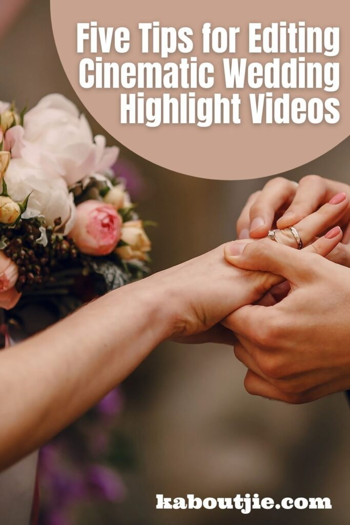 Five Tips for Editing Cinematic Wedding Highlight Videos